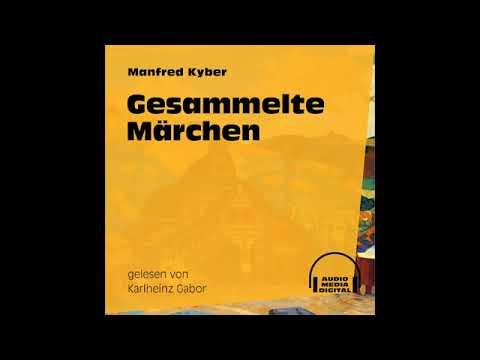 Gesammelte Märchen – Manfred Kyber   Teil 3 von 3 (Hörbuch)