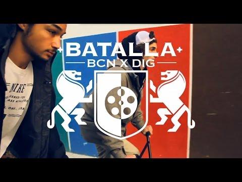 DIG + Batalla BCN Bonus Video