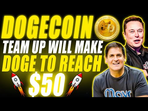 What Mark Cuban & Elon Musk Just Did With DOGECOIN & Why DOGE Will Reach $50!