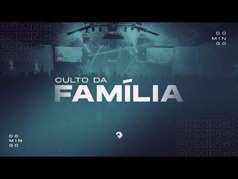 Culto da Família • 22/08/2021 | 11h SIA