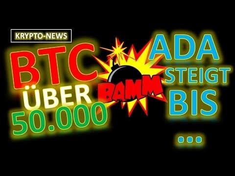 Bitcoin über 50 000 USD | Cardano Analyse gibt Zeichen | PayPal ermöglicht Kryptowährungen