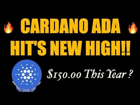 ?CARDANO (ADA) HIT'S NEW HIGH!!??   $150.00 Price prediction?