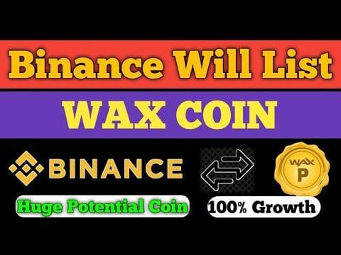 Binance Will List WAX ( WAXP) || HUGE POTENTIAL COIN | Should We Buy Binance Listing Time|