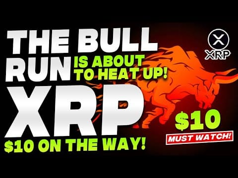 Ripple XRP News – The Bull Run Is About To Heat Up! XRP $10+ In The Blink of an Eye!