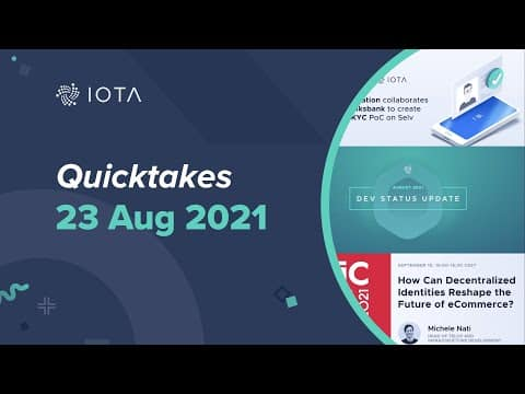 IOTA Quicktakes 23.08.2021: New Selv PoC with de Volksbank, Dev Status Update, EIC-2021 and more!