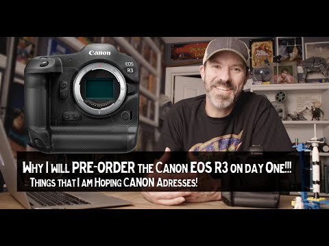 Why I will PRE-ORDER the Canon EOS R3 camera! Will you? Why? Why not?