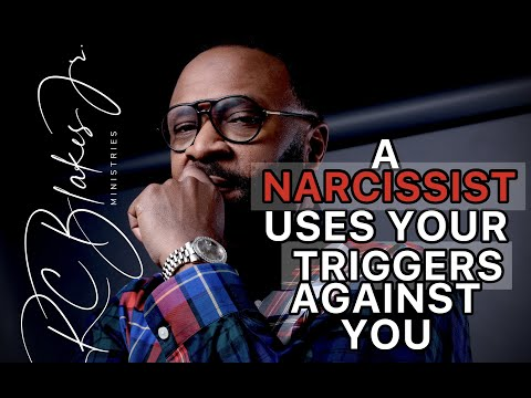 HOW A NARCISSIST USES YOUR TRIGGERS AGAINST YOU by RC Blakes