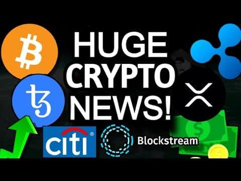 HUGE CRYPTO NEWS – Citigroup Bitcoin, MicroStrategy, Blockstream $210M, Tezos, SEC Ripple XRP