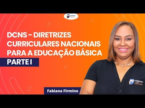 DCNs – Diretrizes Curriculares Nacionais para a Educação Básica – Parte I  | Pedagogia para Concurso