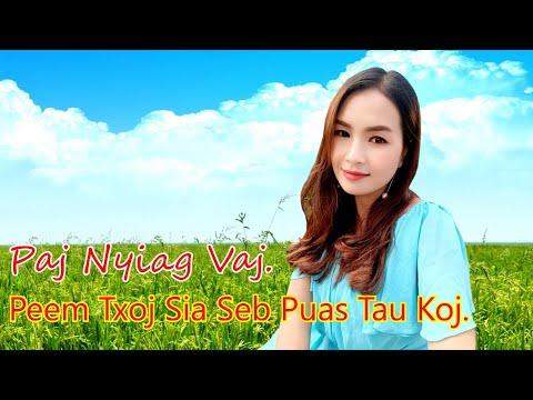 Peem Txoj Sia Seb Puas Tau Koj ( Official Music Video ) Paj Nyiag Vaj  Nkauj Tawm Tshiab 8/24/2021