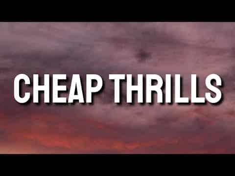 "Sia – Cheap Thrills (Lyrics) ft. Sean Paul ""Come on, come on, turn the radio on"""