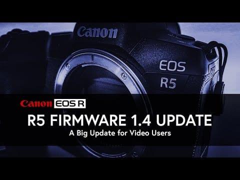 Canon EOS R5 Firmware 1.4 For VIDEO! | EOS R6