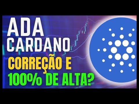 ADA CARDANO HOJE   CORREÇÃO DO MOMENTO PODE ALAVANCAR O PREÇO DA ADA EM 100