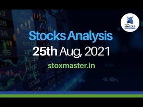 Stocks Analysis for Wednesday- 25th August, 2021   StoxMaster
