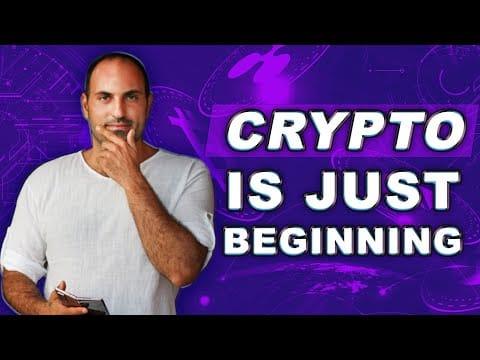 CRYPTO IS JUST BEGINNING