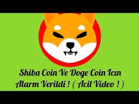 Shiba Coin Ve Doge Coin İçin Alarm Verilidi ! ( Acil Video ! )