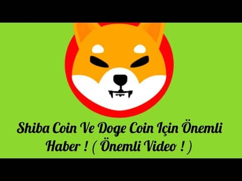 Shiba Coin Ve Doge Coin İçin Önemli Haber ! ( Önemli Video ! )