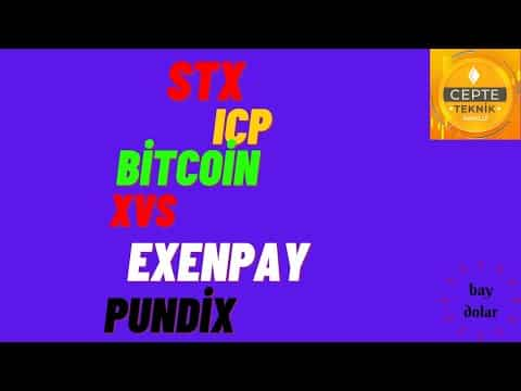 STX | PUNDİX | XVS | EXENPAY | BİTCOİN | ICP Teknik analizleri