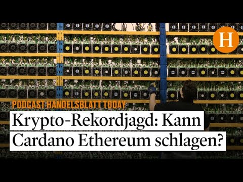 Krypto-Rekordjagd: Kann Cardano Ethereum schlagen? – Handelsblatt Today