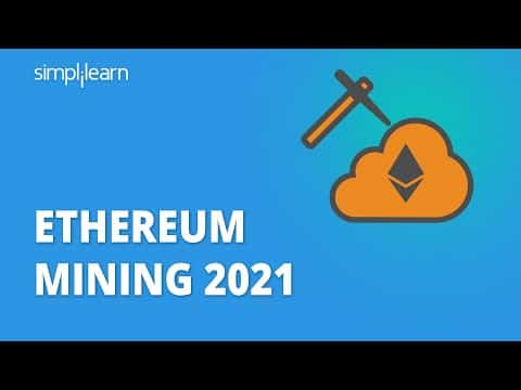 Ethereum Mining 2021   How To Mine Ethereum 2021   Ethereum Tutorial For Beginners   Simplilearn