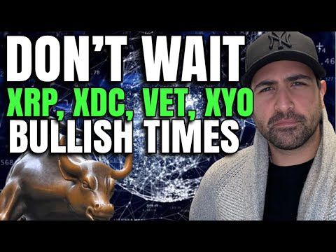 ALL-IN On XRP (Ripple), XDC (XinFin), VET (VeChain), and XYO (Millionaires Will Be Made)
