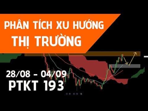 ? [Trực tiếp] PTKT193 | Phân tich xu hướng Bitcoin, Gold, Forex, Chứng khoán 28/08 – 04/09/21