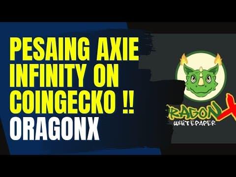 UPDATE PROJECT GAME NFT NAGA PESAING AXIE LISTING DI COINGECKO ! ORAGONX