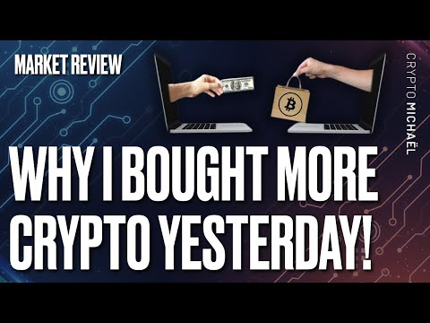 WHY I BOUGHT MORE CRYPTO YESTERDAY!!!