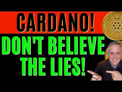 CARDANO ADA – DON'T BELIEVE THE LIES!