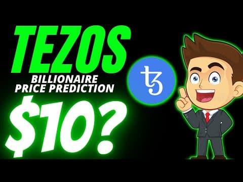TEZOS BILLIONAIRE PRICE PREDICTION 2021   TEZOS CREATING BILLIONAIRE FOR SURE 2021