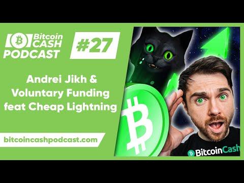 The Bitcoin Cash Podcast #27: Andrei Jikh & Voluntary Funding feat. Cheap Lightning