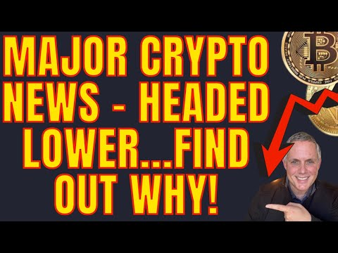 MAJOR CRYPTO NEWS TODAY – MARKETS HEADED LOWER! HUGE ETHEREUM NEWS AND BITCOIN NEWS!