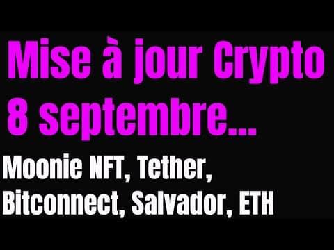 XRP/Ripple: Le gouvernement et la Crypto, Jeu Moonie NFT, Tether, Bitconnect fraude, Salvador